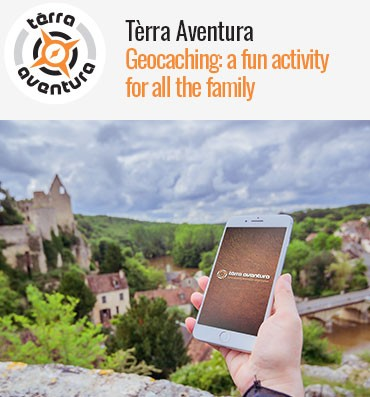 Tèrra Aventura - Geocaching: a fun activity for all the family
